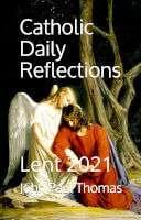 Christmas Reflections 2021 Lent Reflections 2021 My Catholic Life